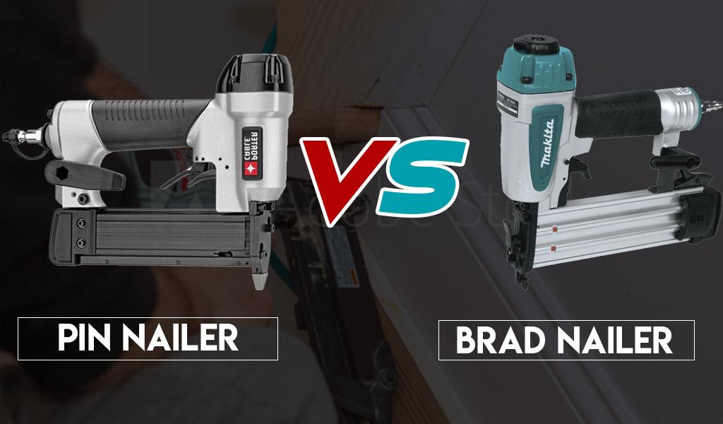 Pin Nailer vs. Brad Nailer