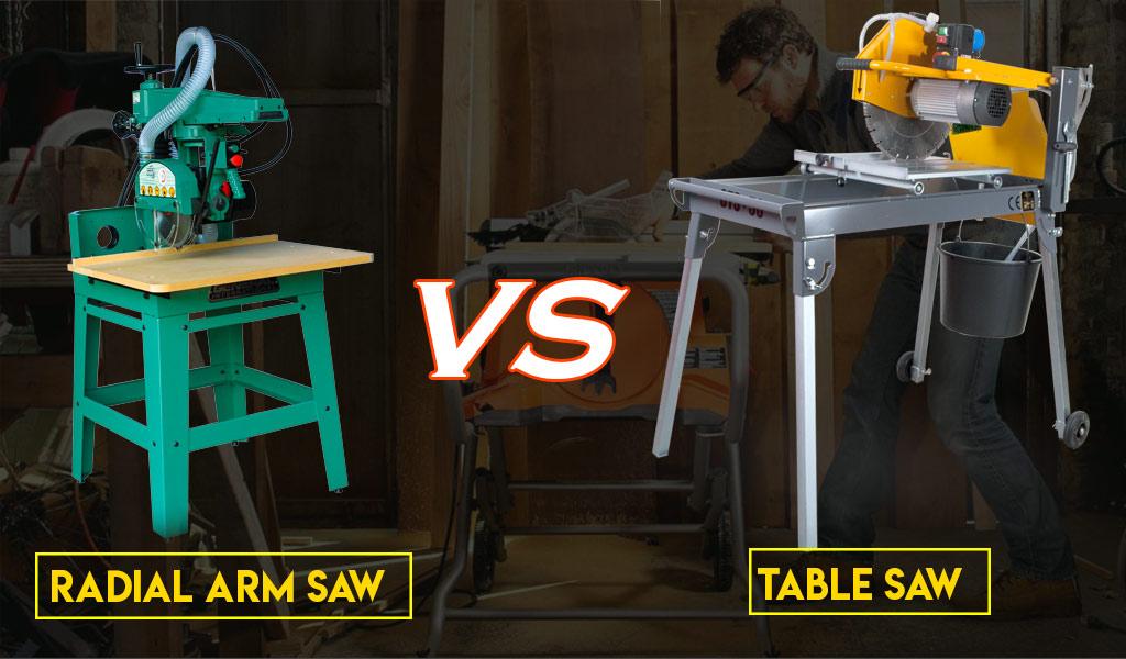 Radial Arm Saw vs. Table Saw