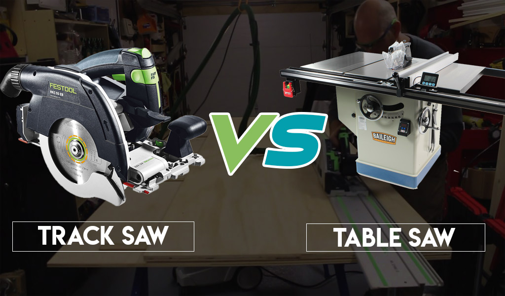 Track Saw Vs. Table Saw
