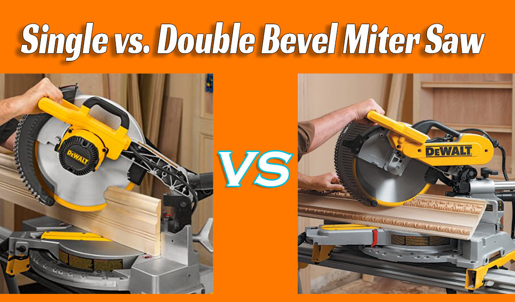 Single vs. Double Bevel Miter Saw