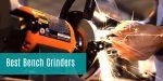 Best Bench Grinders