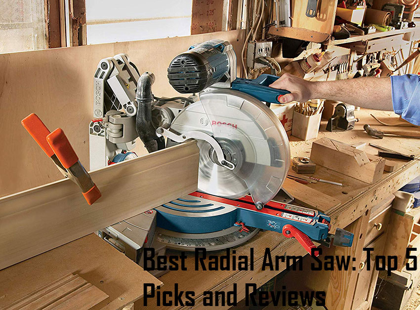 Best Radial Arm Saw in 2020 Important Details for Users